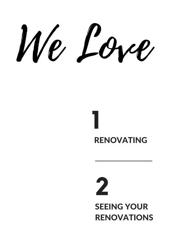 We love Renovating
